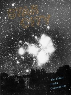 Star City: The Future Under Communism