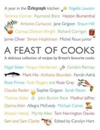 "A Feast of Cooks: A Year in ""The Telegraph"" Kitchen"