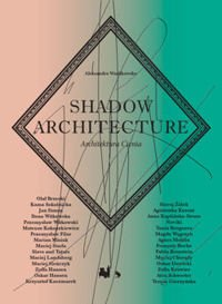 Architektura Cienia II / Shadow Architecture II