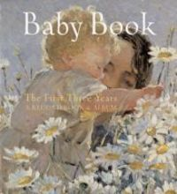 Baby Book: The First Three Years : A Record Book and Album