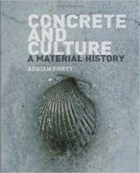 Concrete and Culture: A Material History (paperback)
