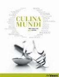 Culina Mundi: With Recipes from 40 Countries