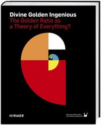 DIVINE GOLDEN INGENIOUS The Golden Ratio as a Theory of Everything?