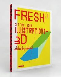 FRESH 1: Cutting Edge Illustrations in 3D