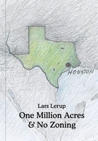 One Million Acres & No Zoning With an introduction by Edward Dimendberg