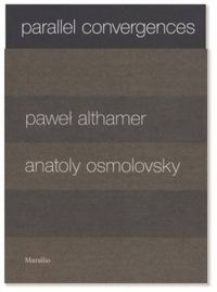 Selected writtings. Paweł Althamer - Anatoly Osmolovsky