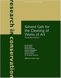 Solvent Gels for the Cleaning of Works of Art: The Residue Question (Research in Conservation)