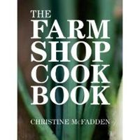 The Farm Shop Cookbook