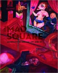 The Mad Square: Modernity in German Art 1910-1937