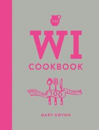 The WI Cookbook: The First 100 Years