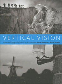 Vertical Vision: Mountain Photography from -5 to +8000 metres