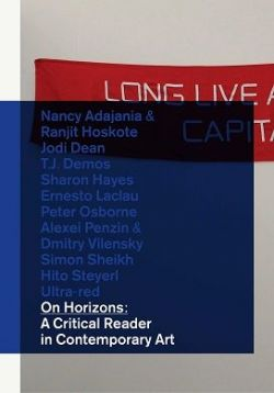 On Horizons: A Critical Reader in Contemporary Art