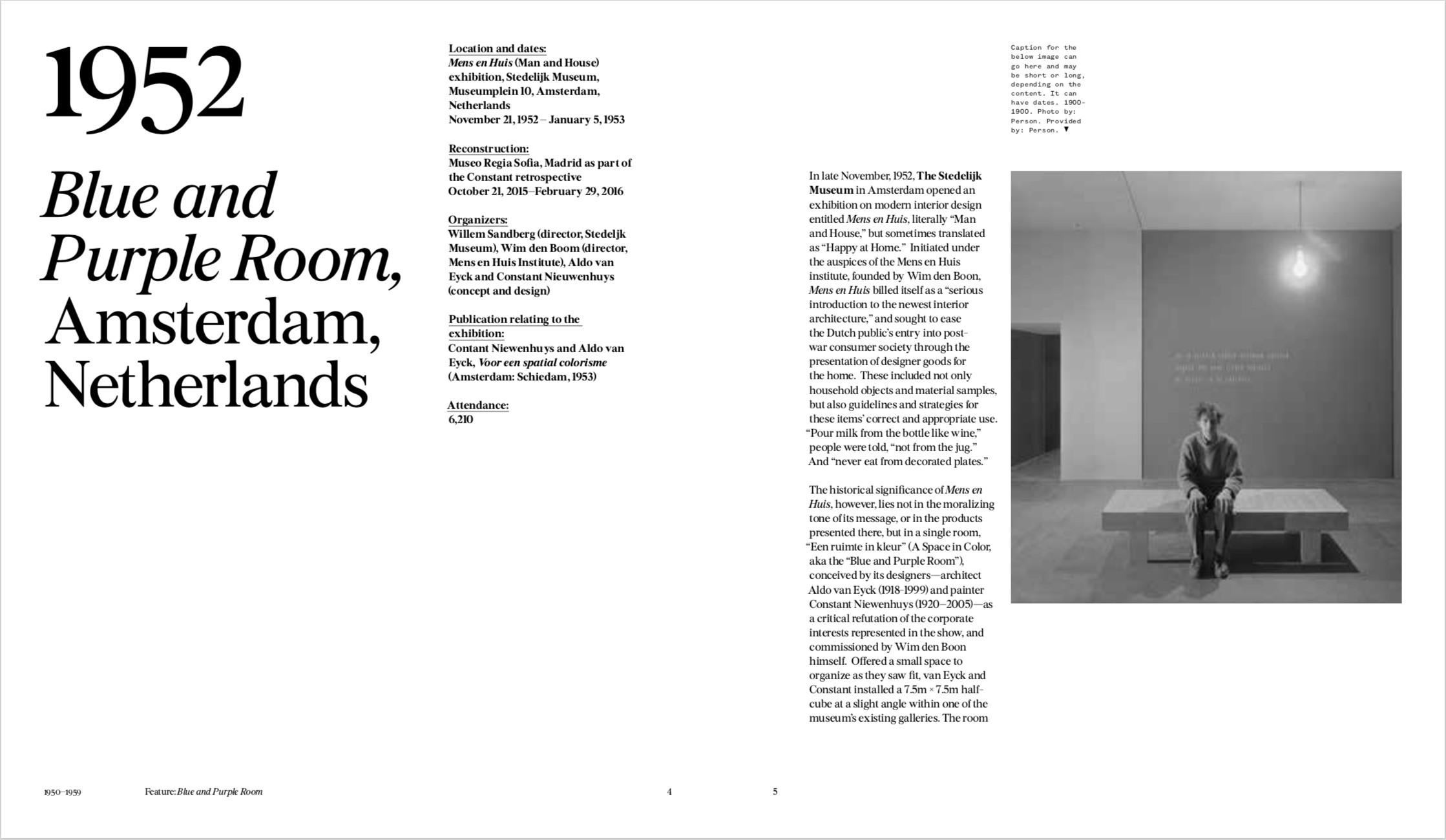 By Eeva-Liisa Pelkonen from Exhibit A: Exhibitions That Transformed Architecture, 1948-2000 copyright Phaidon 2018