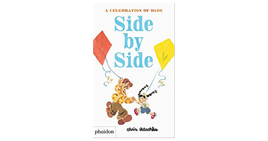 SIDE BY SIDE : A CELEBRATION OF DADS