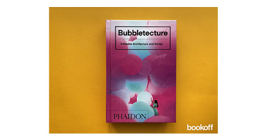 BUBBLETECTURE : INFLATABLE ARCHITECTURE AND DESIGN