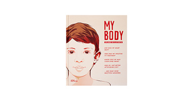 MY BODY: EXPLAINED AND ILLUSTRATED