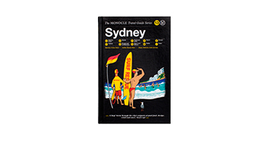 SYDNEY : THE MONOCLE TRAVEL GUIDE SERIES