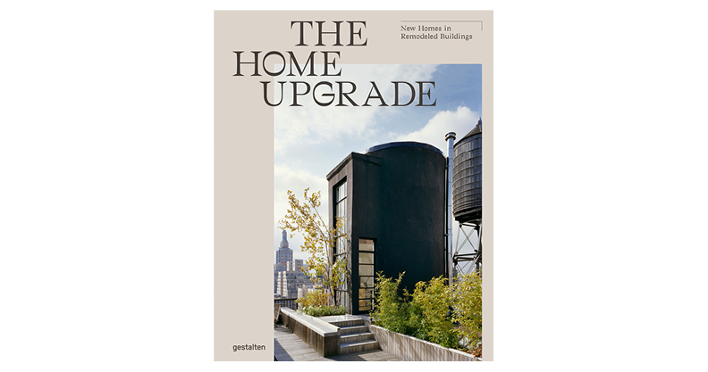 THE HOME UPGRADE : NEW HOMES IN REMODELED BUILDINGS