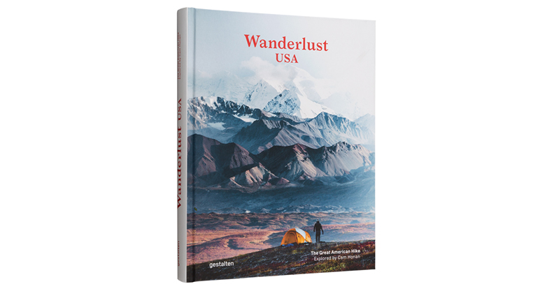 WANDERLUST USA: THE GREAT AMERICAN HIKE EXPLORED BY CAM HONAN