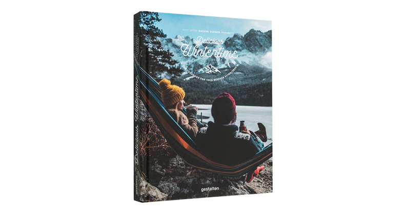 DELICIOUS WINTERTIME: THE COOKBOOK FOR COLD WEATHER ADVENTURES GESTALTEN VERLAG