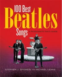 100 Best Beatles Songs A Passionate Fan's Guide