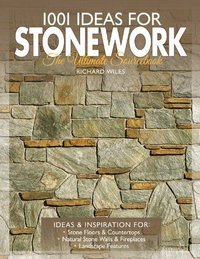 1001 Ideas for Stonework : The Ultimate Sourcebook
