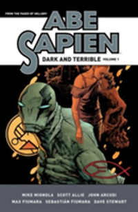 Abe Sapien: Dark And Terrible Volume 1