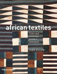 African Textiles Colour and Creativity Across a Continent