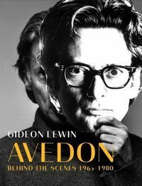 Avedon : Behind the Scenes 1964-1980