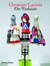 Christian Lacroix on Fashion