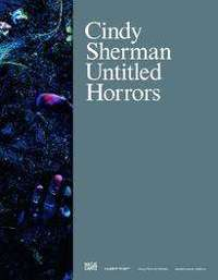 Cindy Sherman – Untitled Horrors (English edition)