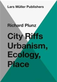 City Riffs Urbanism, Ecology, Place