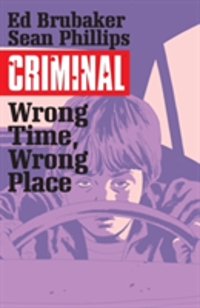 Criminal Volume 7 Wrong Place, Wrong Time