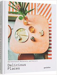 Delicious Places: New Food Culture, Restaurants and Interiors
