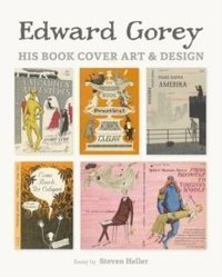 Edward Gorey. His Book Cover Art & Design