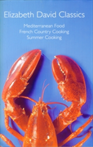 "Elizabeth David Classics ""Mediterranean Food"", ""French Country Cooking"" and ""Summer Cooking"""