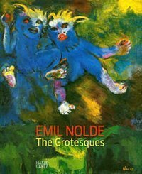 Emil Nolde – The Grotesques