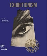 Exhibitionism : 50 Years of the Museum at FIT