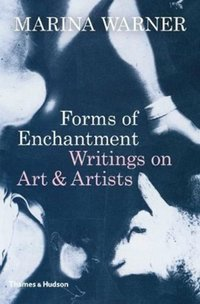 Forms of Enchantment : Writings on Art