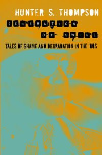 Generation of Swine: Tales of Shame & Degradation in the 80s