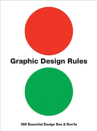 Graphic Design Rules 365 Essential Design Dos and Don'ts