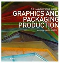 Graphics and Packaging Production (The Manufacturing Guides)