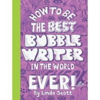 How to Be the Best Bubblewriter in the World Ever