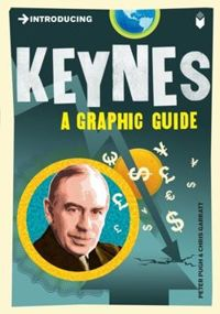 Introducing Keynes A Graphic Guide