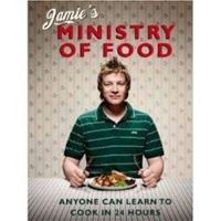 Jamie's Ministry of Food Anyone Can Learn to Cook in 24 Hours