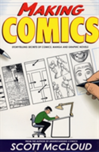 Making Comics Storytelling Secrets of Comics, Manga and Graphic Novels