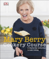 Mary Berry Cookery Course A Step-by-Step Masterclass in Home Cooking