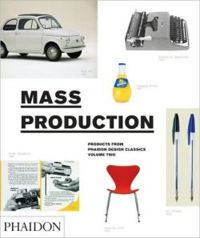 Mass Production Products from Phaidon Design Classics