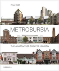 Metroburbia The Anatomy of Greater London