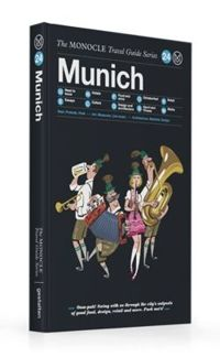 Munich: The Monocle Travel Guide Series